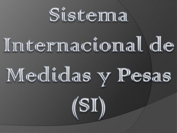 Sistema internacional de medidas y pesas