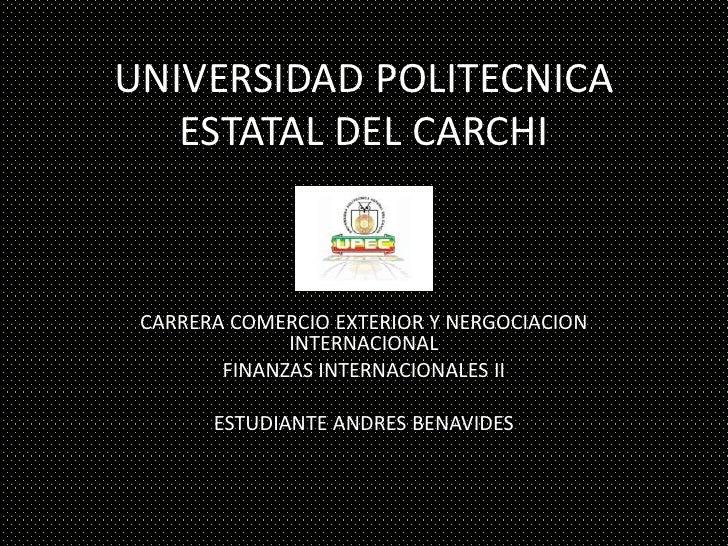 UNIVERSIDAD POLITECNICA   ESTATAL DEL CARCHI CARRERA COMERCIO EXTERIOR Y NERGOCIACION              INTERNACIONAL        FI...