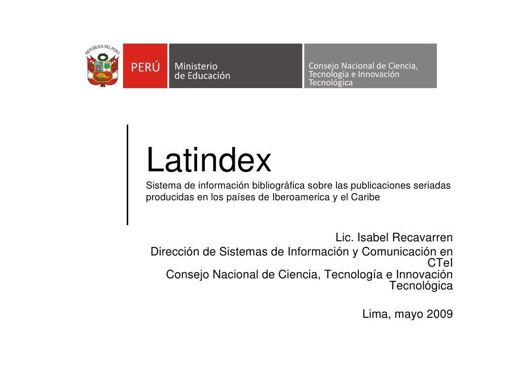 Latindex Sistema de información bibliográfica sobre las publicaciones seriadas producidas en los países de Iberoamerica y ...