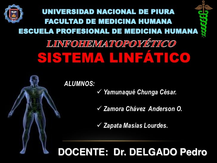 UNIVERSIDAD NACIONAL DE PIURA<br />FACULTAD DE MEDICINA HUMANA<br />ESCUELA PROFESIONAL DE MEDICINA HUMANA<br />LINFOHEMAT...