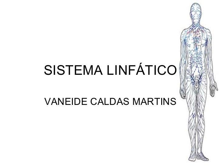 SISTEMA LINFÁTICOVANEIDE CALDAS MARTINS