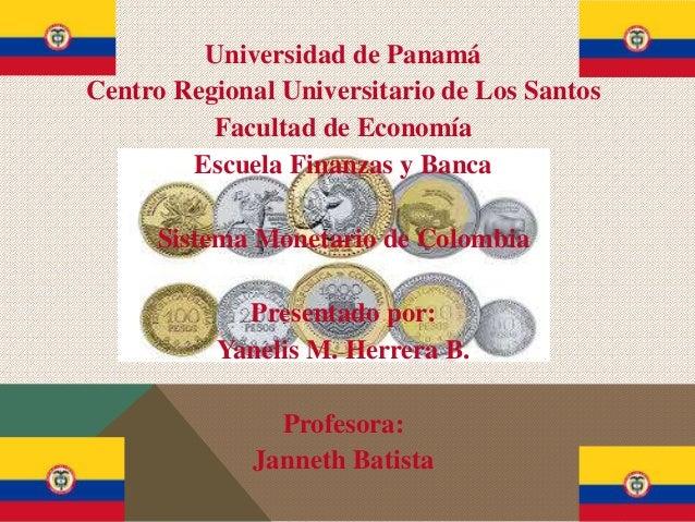 Universidad de Panamá Centro Regional Universitario de Los Santos Facultad de Economía Escuela Finanzas y Banca Sistema Mo...