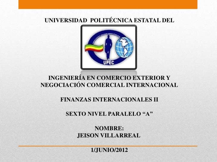 UNIVERSIDAD POLITÉCNICA ESTATAL DEL               CARCHI  INGENIERÍA EN COMERCIO EXTERIOR YNEGOCIACIÓN COMERCIAL INTERNACI...