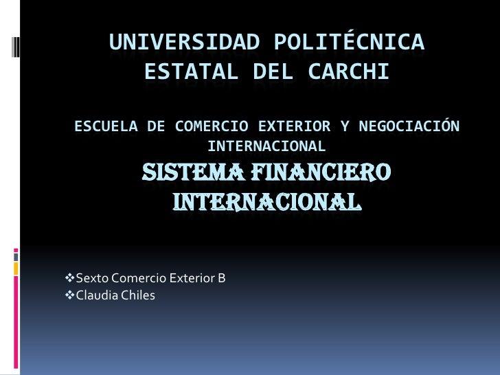 UNIVERSIDAD POLITÉCNICA         ESTATAL DEL CARCHI ESCUELA DE COMERCIO EXTERIOR Y NEGOCIACIÓN                INTERNACIONAL...
