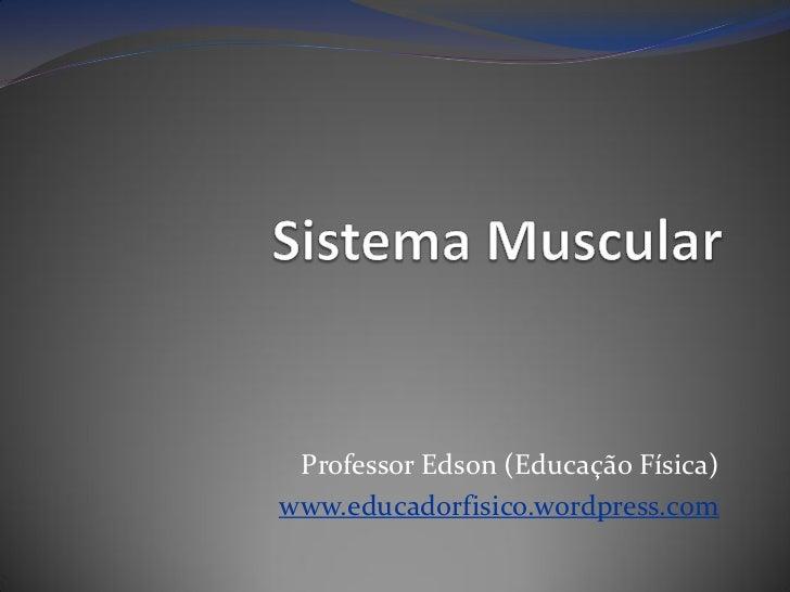 Professor Edson (Educação Física) www.educadorfisico.wordpress.com