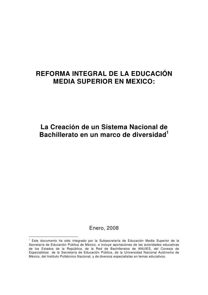 REFORMA INTEGRAL DE LA EDUCACIÓN         MEDIA SUPERIOR EN MEXICO:           La Creación de un Sistema Nacional de       B...