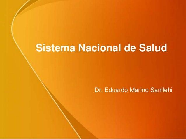 Sistema Nacional de Salud Dr. Eduardo Marino Sanllehi