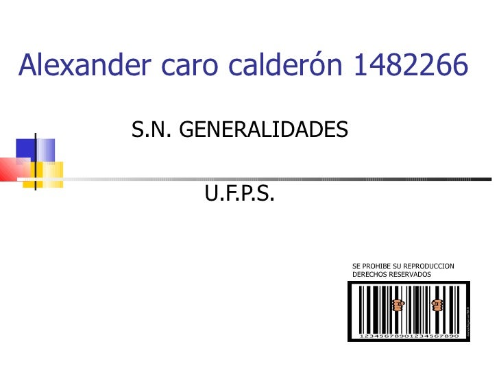Alexander caro calderón 1482266       S.N. GENERALIDADES             U.F.P.S.                            SE PROHIBE SU REP...