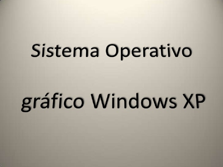 Sistema Operativo gráfico Windows XP <br />
