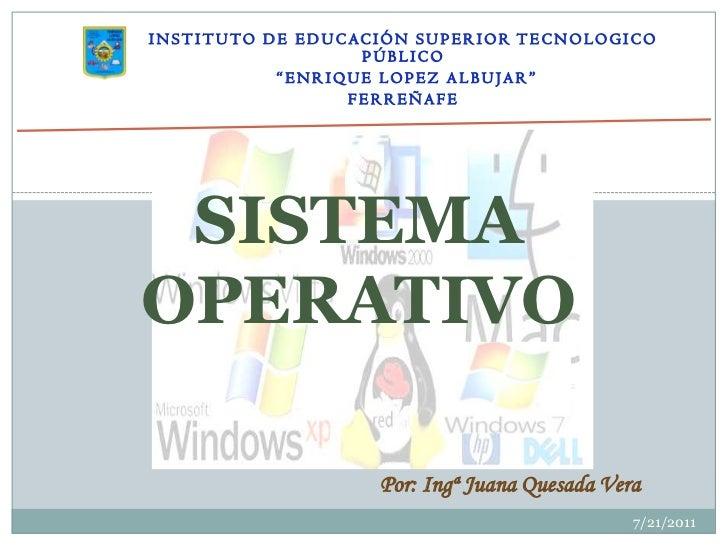 """INSTITUTO DE EDUCACIÓN SUPERIOR TECNOLOGICO PÚBLICO<br /> """"ENRIQUE LOPEZ ALBUJAR""""<br />FERREÑAFE<br />5/16/2011<br />SISTE..."""