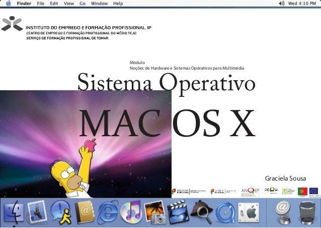 Sistema OperativoMAC OS XModuloNoções de Hardware e Sistemas Operativos para MultimédiaGraciela Sousa