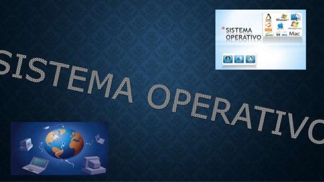 DEFINICIÓN • En resumen, el sistema operativo es el programa (o software) más importante de un ordenador. Para que funcion...