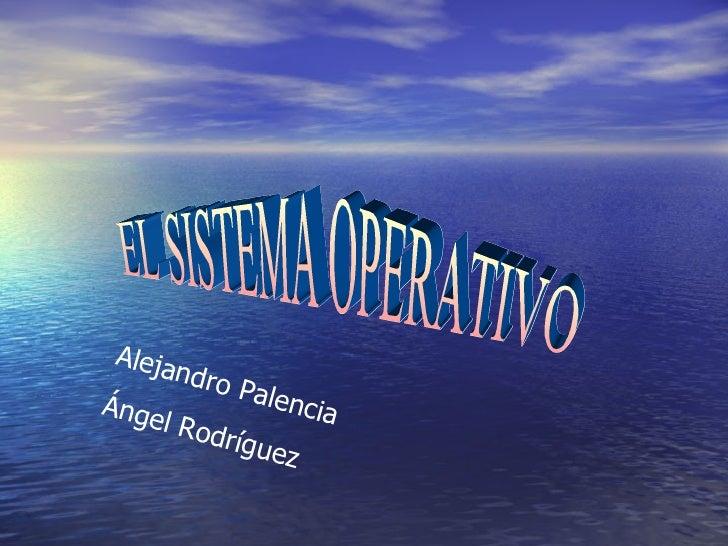 Sistema Operativo Alejandro y Ángel