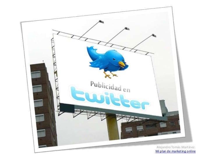Mi plan de marketing online: Sistema publicitario en Twitter