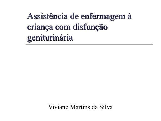 Assistência de enfermagem àAssistência de enfermagem àcriança com disfunçãocriança com disfunçãogeniturináriageniturinária...
