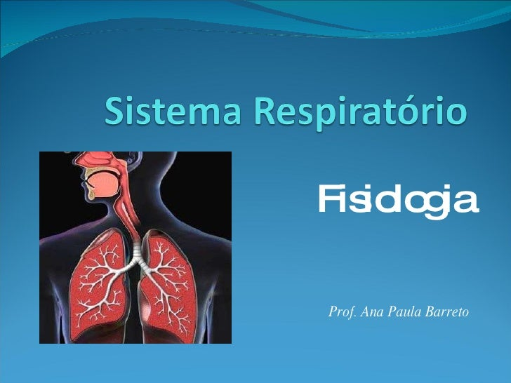 Fisiologia do Sistema Respiratório - Dra. Ana Paula Barreto
