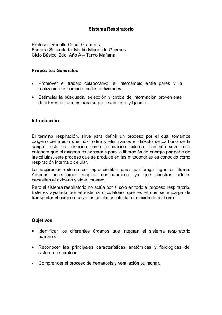 Sistema RespiratorioProfesor: Rodolfo Oscar GranerosEscuela Secundaria: Martín Miguel de GüemesCiclo Básico: 2do. Año A – ...