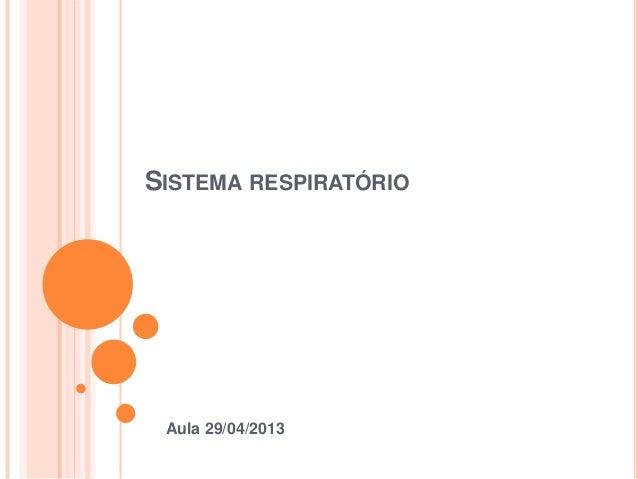 SISTEMA RESPIRATÓRIOAula 29/04/2013