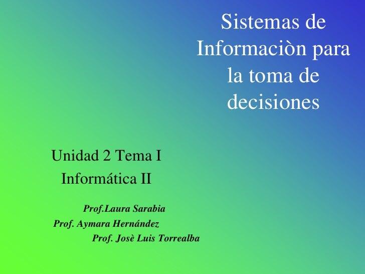 Sistemas de                                  Informaciòn para                                      la toma de             ...