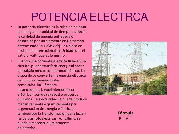 POTENCIA ELECTRCA<br />Lapotencia eléctricaes la relación de paso de energía por unidad de tiempo; es decir, la cantidad...