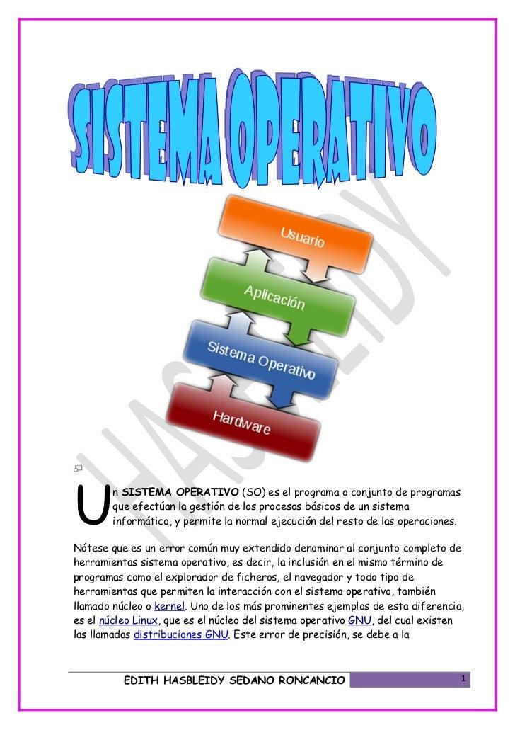U        n SISTEMA OPERATIVO (SO) es el programa o conjunto de programas        que efectúan la gestión de los procesos bá...