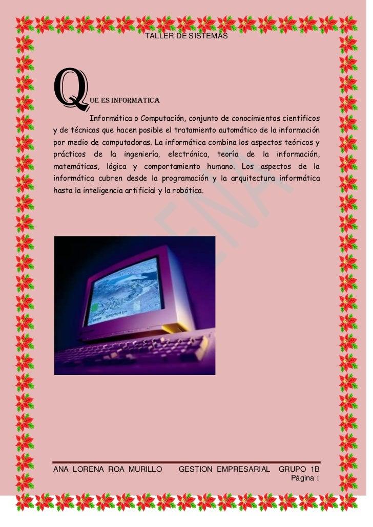 Q<br />UE ES INFORMATICA<br />Informática o Computación, conjunto de conocimientos científicos y de técnicas que hacen pos...