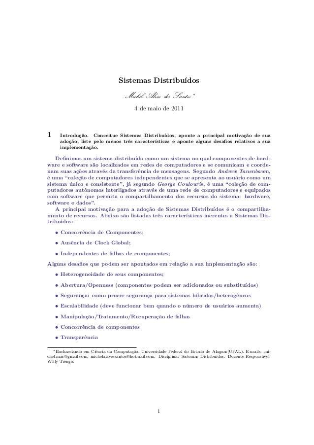 Sistemas Distribuídos  Michel Alves dos Santos  ∗  4 de maio de 2011  1  Introdução. Conceitue Sistemas Distribuídos, apon...