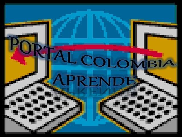El 24 de mayo de 2004 nació el Portal Educativo Colombia Aprende, con la idea de crear un espacio que llevara educación a ...