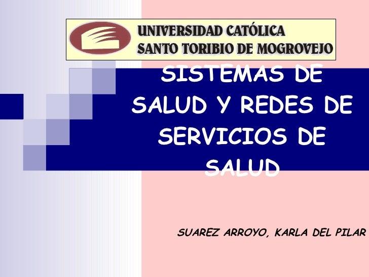 SISTEMAS DE SALUD Y REDES DE SERVICIOS DE SALUD SUAREZ ARROYO, KARLA DEL PILAR