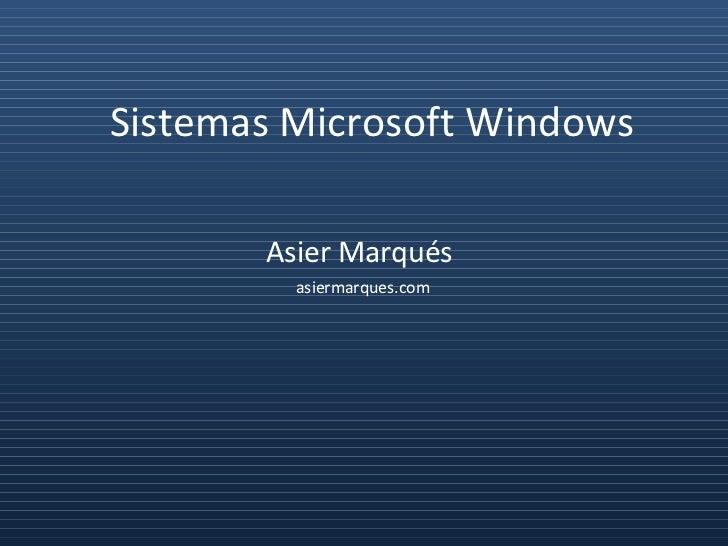 Sistemas Microsoft Windows Asier Marqués  asiermarques.com