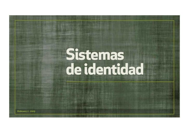 Sistemas de Identidad. Wolko 1. 2009