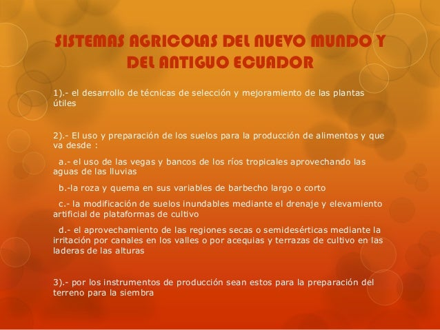 SISTEMAS AGRICOLAS DEL NUEVO MUNDO Y        DEL ANTIGUO ECUADOR1).- el desarrollo de técnicas de selección y mejoramiento ...