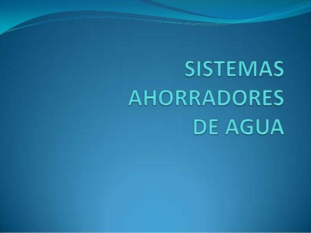 Sistemas ahorradores de agua for Sistemas de ahorro de agua