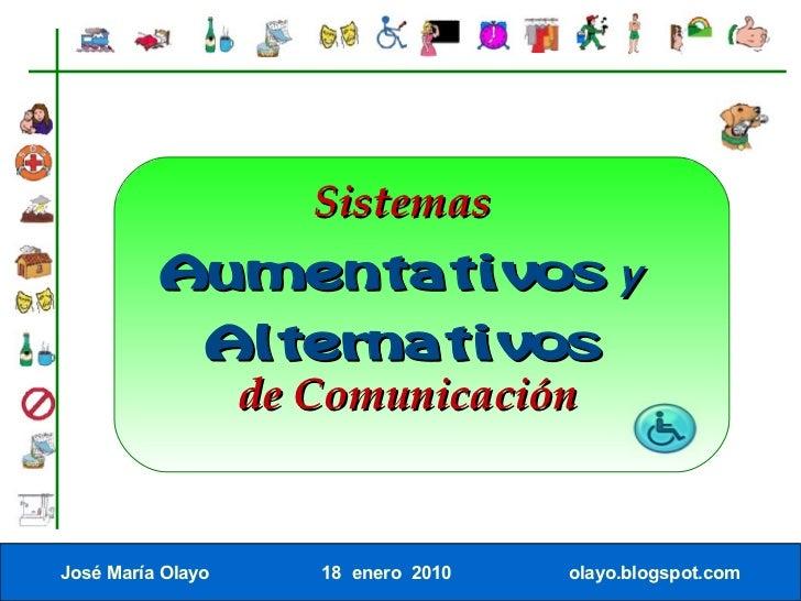 Sistemas           Aumentativos y                Alternativos                    de Comunicación   José María Olayo      1...
