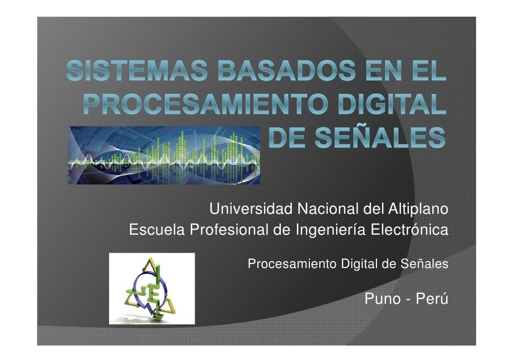 Universidad Nacional del Altiplano Escuela Profesional de Ingeniería Electrónica                  Procesamiento Digital de...