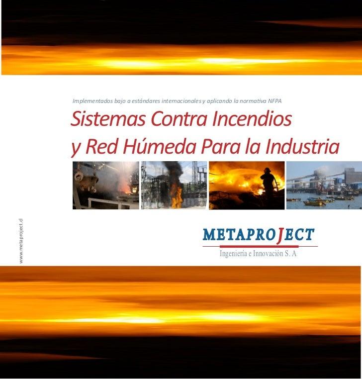 Implementados bajo a estándares internacionales y aplicando la normativa NFPA                     Sistemas Contra Incendio...