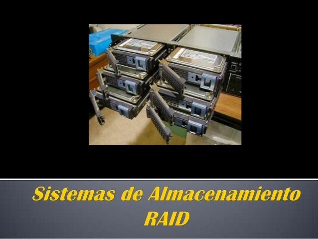 """ Siglas que significan Redundant Array of Independent Disks, """"Conjunto Redundante deDiscos Independientes"""". Es un sistema..."""