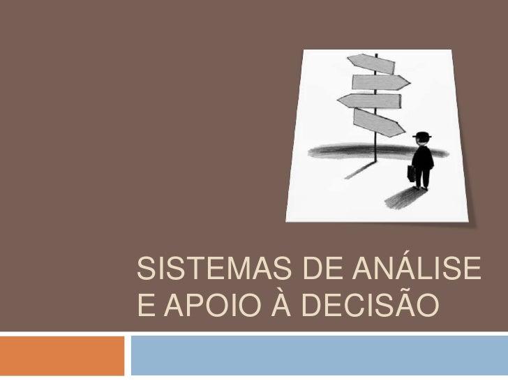 SISTEMAS DE ANÁLISEE APOIO À DECISÃO