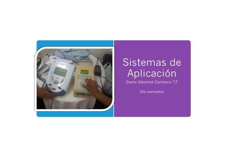Sistemas de AplicaciónDante Sánchez Carrasco T.F      5to semestre