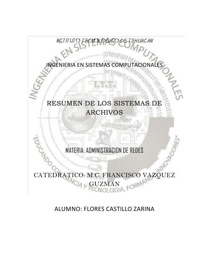 INSTITUTO TECNOLOGICO DE TEHUACAN   INGENIERIA EN SISTEMAS COMPUTACIONALES   RESUMEN DE LOS SISTEMAS DE           ARCHIVOS...