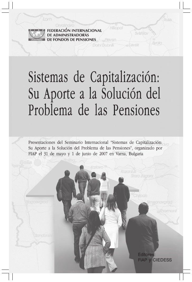 Sistemas de Capitalizacion: Su aporte a la solución del problema de las pensiones