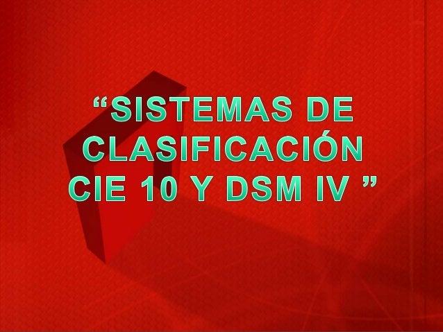 Sistemas de clasificación cie 10   dsm iv