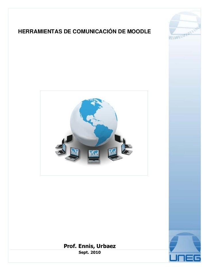HERRAMIENTAS DE COMUNICACIÓN DE MOODLE             Prof. Ennis, Urbaez                  Sept. 2010
