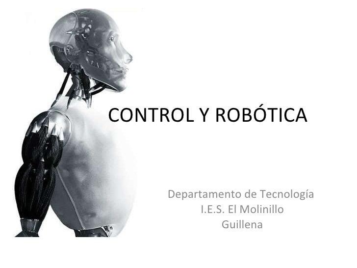CONTROL Y ROBÓTICA Departamento de Tecnología  I.E.S. El Molinillo Guillena
