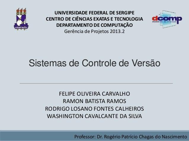 UNIVERSIDADE FEDERAL DE SERGIPE CENTRO DE CIÊNCIAS EXATAS E TECNOLOGIA DEPARTAMENTO DE COMPUTAÇÃO Gerência de Projetos 201...