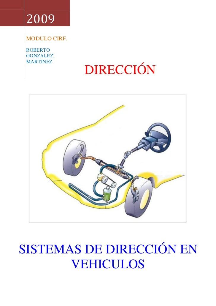2009 MODULO CIRF. ROBERTO GONZALEZ MARTINEZ                DIRECCIÓNSISTEMAS DE DIRECCIÓN EN       VEHICULOS
