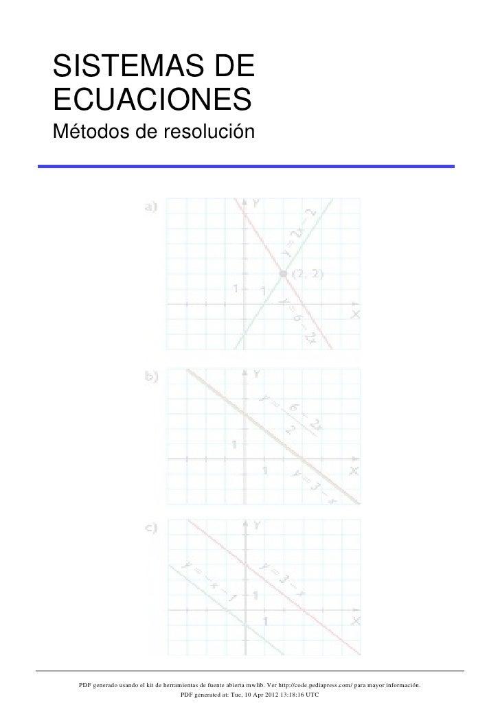 SISTEMAS DEECUACIONESMétodos de resolución  PDF generado usando el kit de herramientas de fuente abierta mwlib. Ver http:/...