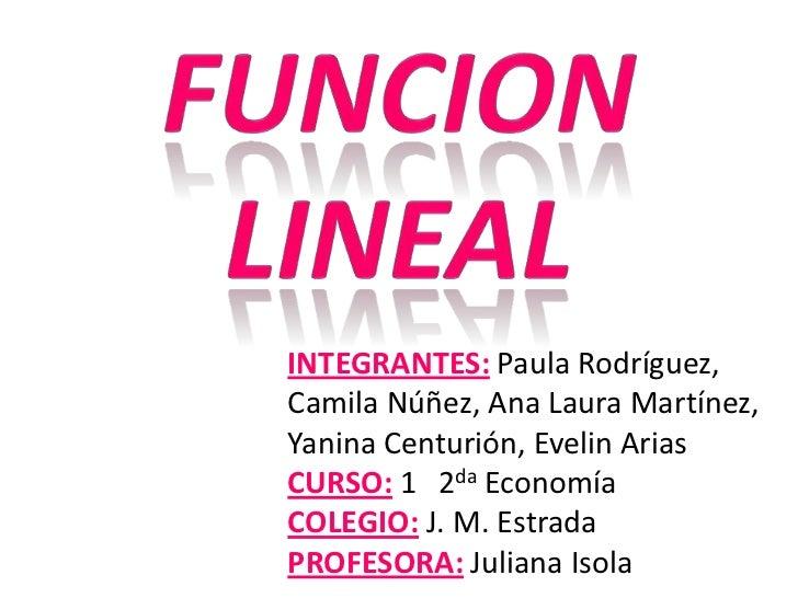 INTEGRANTES: Paula Rodríguez,Camila Núñez, Ana Laura Martínez,Yanina Centurión, Evelin AriasCURSO: 1 2da EconomíaCOLEGIO: ...