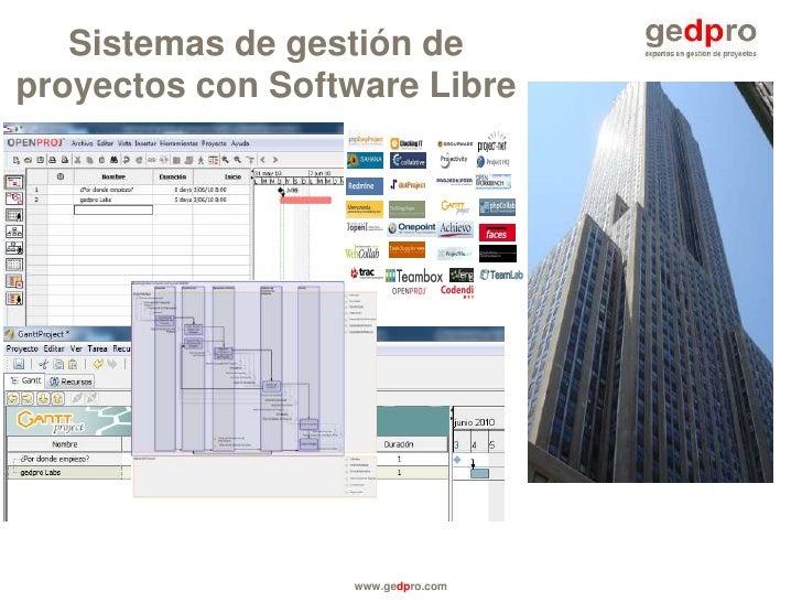 Sistemas de gestión de proyectos con Software Libre<br />www.gedpro.com<br />