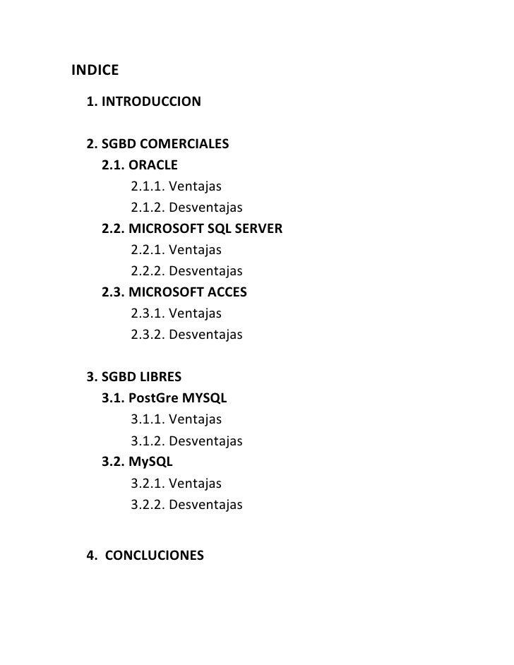 INDICE 1. INTRODUCCION 2. SGBD COMERCIALES    2.1. ORACLE         2.1.1. Ventajas         2.1.2. Desventajas    2.2. MICRO...